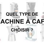 Machine à café: comment choisir? (Guide d'achat)